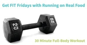 Get FIT Fridays #9: 30 Minute Full-Body Strength Workout