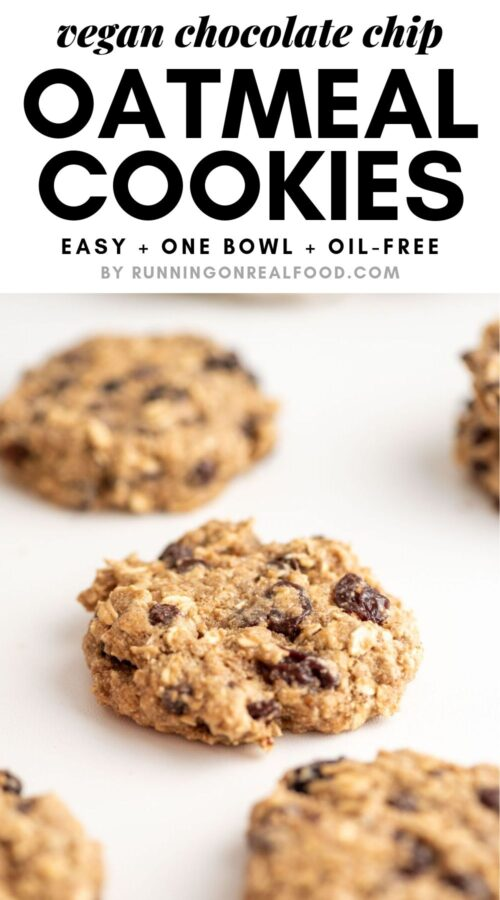 Pinterest graphic with text overlay and image of vegan oatmeal raisin chocolate chip cookies.
