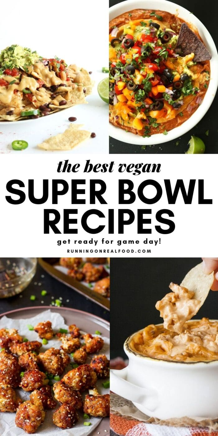 Image collage of vegan Super Bowl recipes with a text overlay.