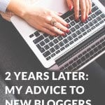 2 Years Later: My Advice to New Bloggers