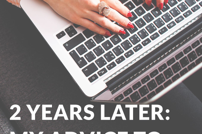 2 Years Later: My Advice for New Bloggers