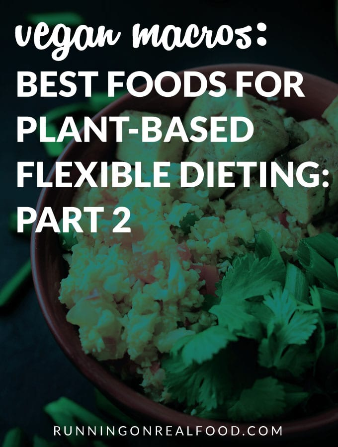 Best Foods for Healthy Plant-Based Flexible Dieting - Part 2