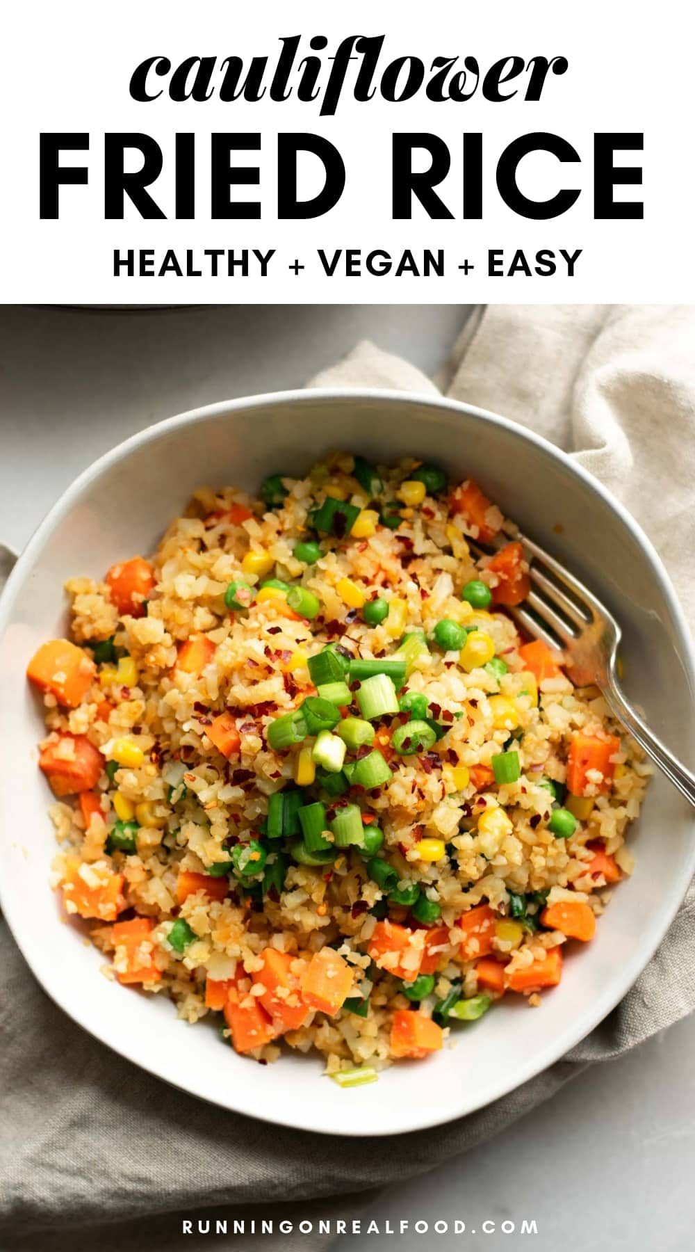 Easy, healthy, vegan cauliflower fried rice.