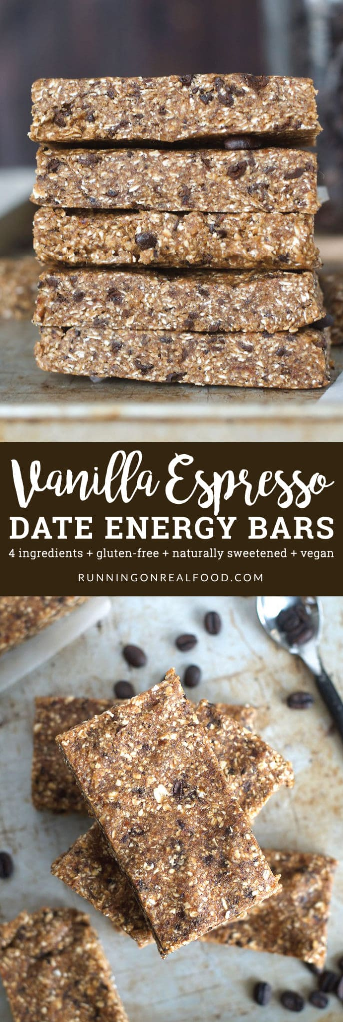 No-Bake Vanilla Espresso Date Energy Bars. The name says it all. Pure vanilla, coffee beans, dates and oats is all you need to make these vanilla latte-inspired energy bars. They're no-bake, can be prepared in minutes and enjoyed as breakfast, a pre-workout snack, dessert or anytime you want a natural boost in energy.