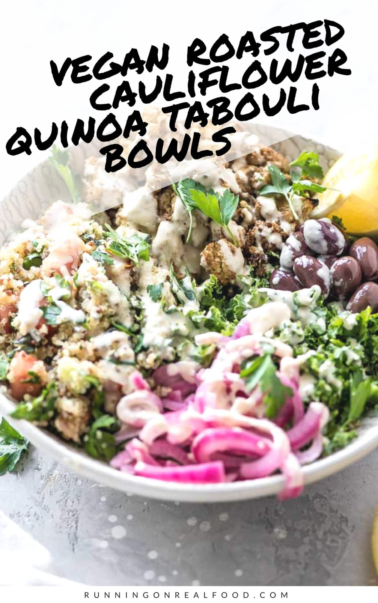 Try these delicious and flavourful roasted cauliflower and quinoa tabouli bowls for dinner tonight! Homemade pickled onions, olives and tahini sauce bring it all together. Vegan and gluten-free.#roastedcauliflower #quinoa #quinoasalad #buddhabowl #cauliflowerrecipes #vegandinnerideas #vegandinnerrecipes #easyveganrecipes #healthyrecipes #saladrecipes #tahinisauce #plantbasedrecipes