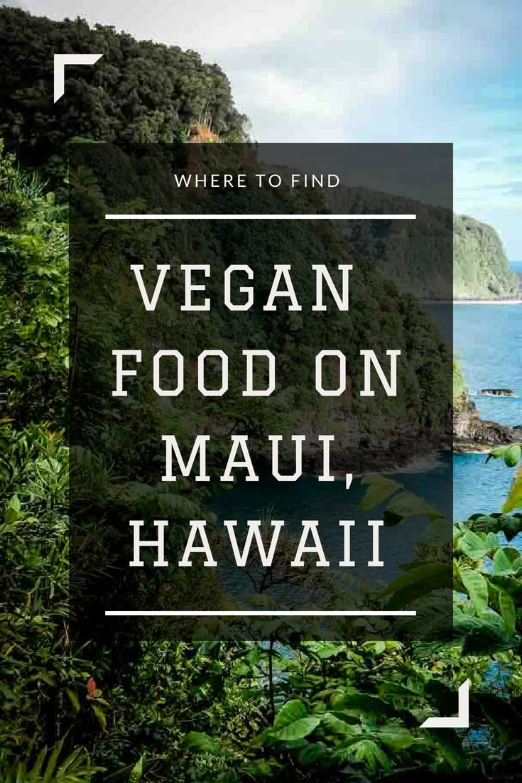 Where to Eat Vegan Food in Maui