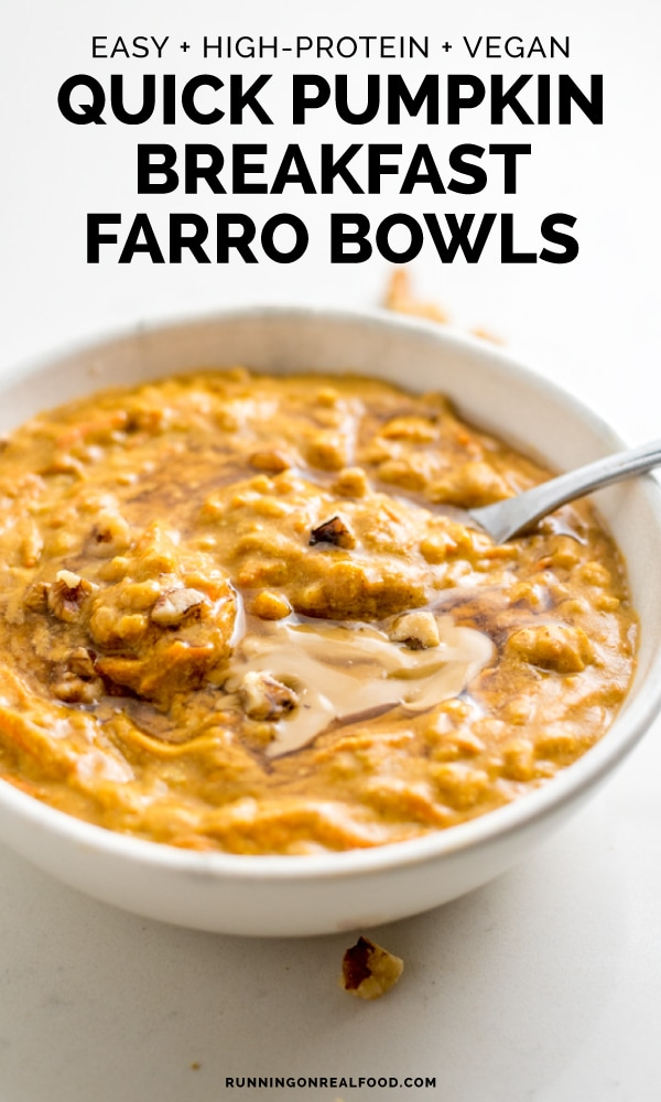 5-Minute Breakfast Pumpkin Farro Bowls that are high in protein, high-fibre, low in fat and vegan. Can be made gluten-free by subbing brown rice or quinoa.