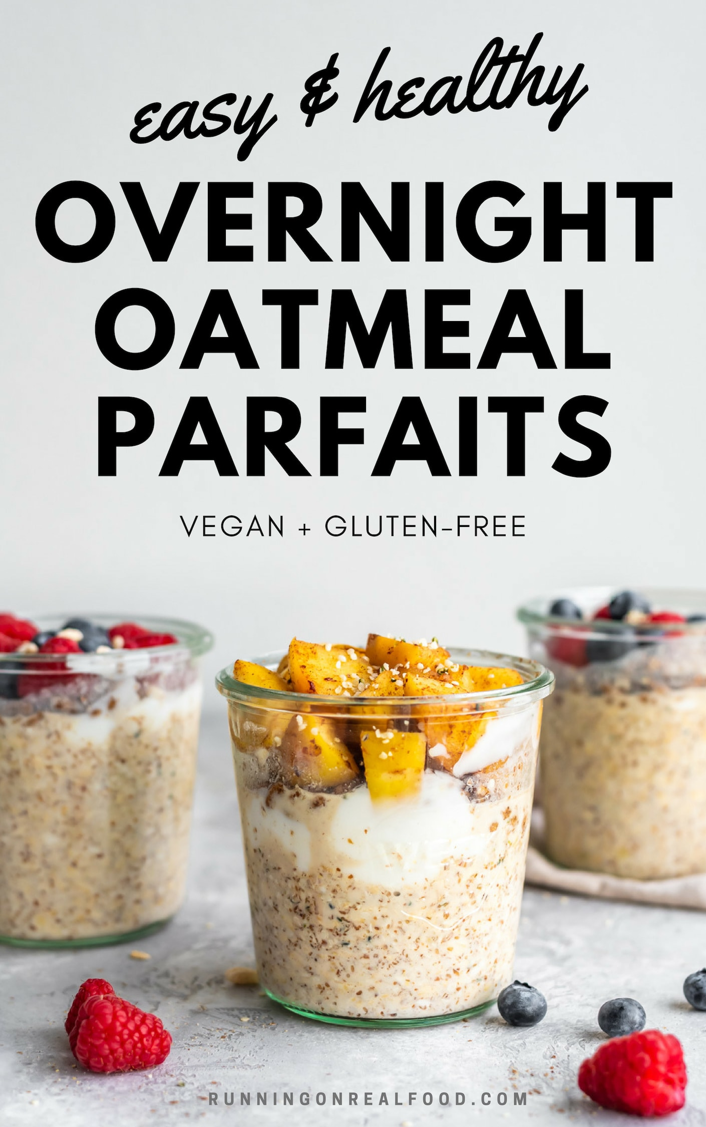 Easy, healthy and filling overnight oatmeal parfaits with yogurt and fresh berries or cinnamon apples. This recipe is vegan, gluten-free, sugar-free and great for meal prep.